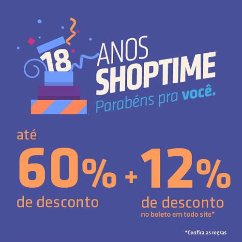 Aniversário de 18 anos Shoptime com muitos descontos