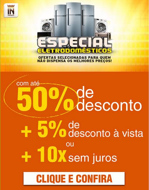 Insinuante: Liquida Eletrodomésticos com até 50% de desconto