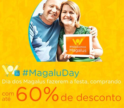 Magazine Luiza: Até 60% de desconto no #MagaluDay