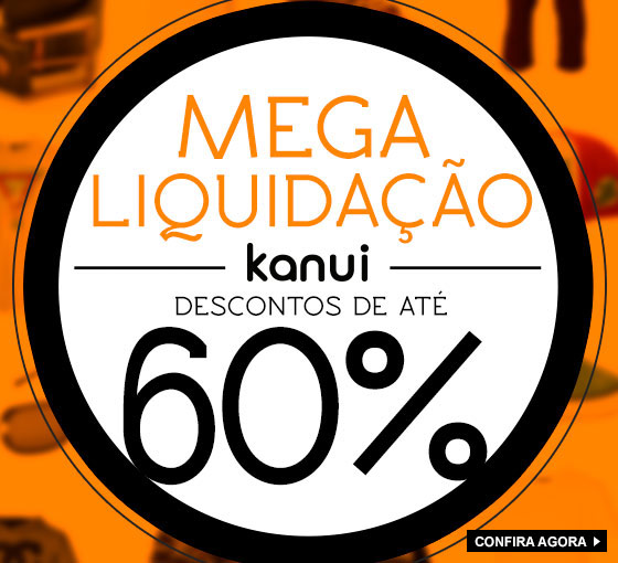 Mega Liquidação Kanui - Até 60% de desconto