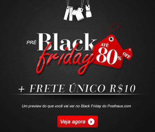 Posthaus: Pré Black Friday com até 80% de desconto