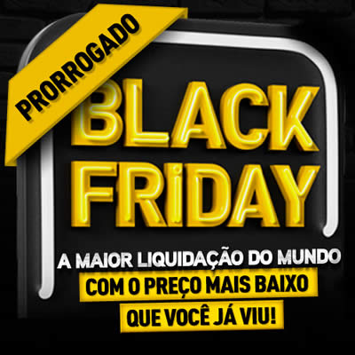 Black Friday City Lar prorrogada!