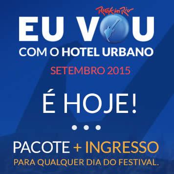 Pacotes + Ingressos para o Rock In Rio Brasil 2015 no Hotel Urbano