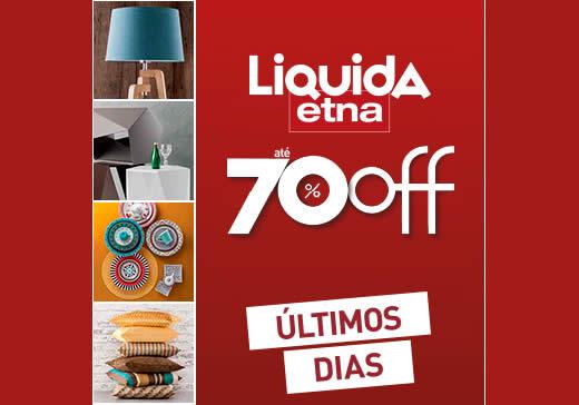 Liquida Etna: Até 70% de desconto em móveis e decoração!