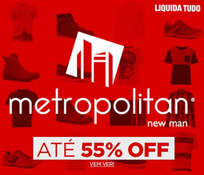 Liquida Tudo Passarela - Calçados e roupas Metropolitan c/até 55% de desconto