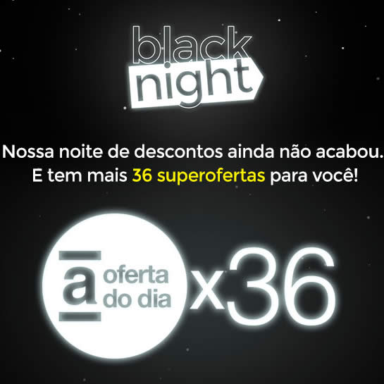 """Black Night: 36 produtos em """"A Oferta do Dia"""" na Americanas"""