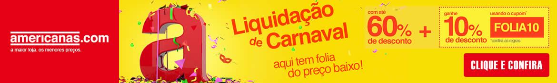 Liquidação Carnaval Americanas até 60% de desconto