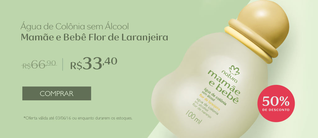 Colônia Mamãe e Bebê Flor de Laranjeira c/ 50% de desconto na Natura