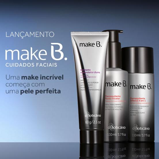 Lançamento: Make B cuidados faciais em O Boticário