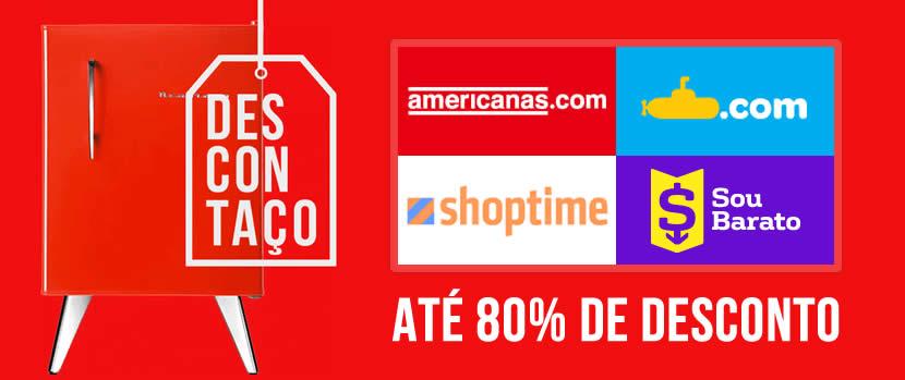 Descontaço Americanas, Submarino, Shoptime e Sou Barato c/até 80% de desconto