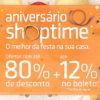 Aniversário Shoptime - Até 80 de desconto + até 12% de desconto no boleto