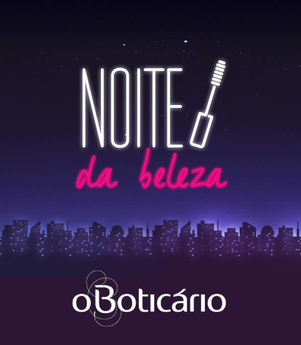 Noite da Beleza O Boticário - Promoções e cupons