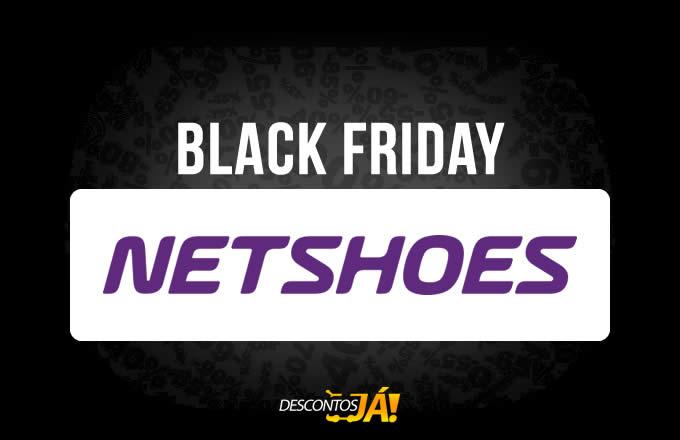 Black Friday Netshoes c/até 75% Off + *Frete Grátis acima de R$99