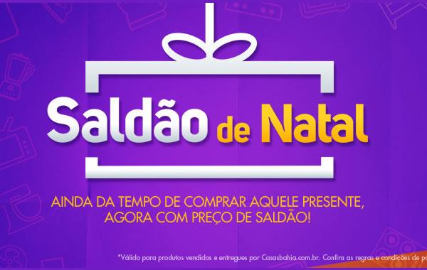 Saldão de Natal Casas Bahia - Ofertas e promoções