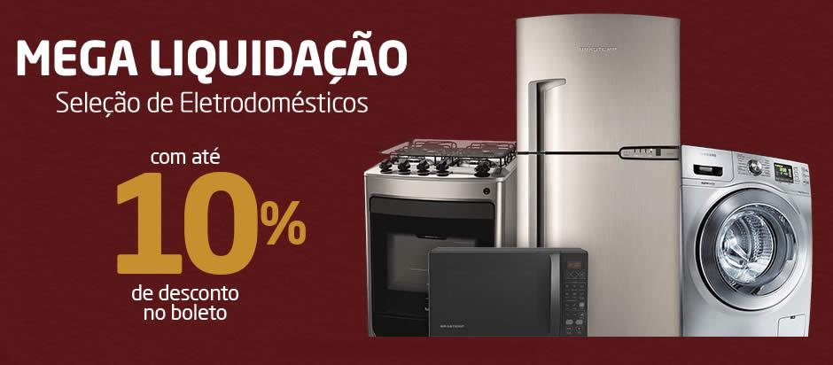 Mega Liquidação de Eletrodomésticos c/até 20% Off + até 10% Off no boleto no Pontofrio