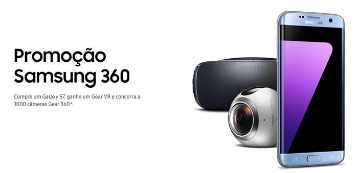 Promoção Samsung 360: Compre S7 Edge ou S7, ganhe um o Gear VR e concorra a 1.000 Gear 360.*