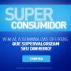 Super Consumidor Casas Bahia - Ofertas e promoções