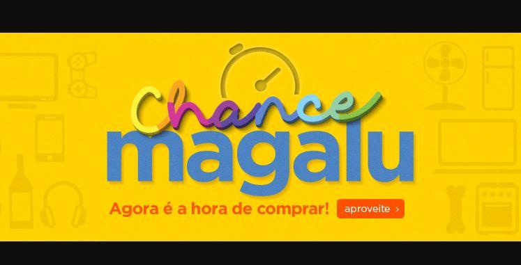 Chance Magalu: Ofertas c/até 70% de desconto no Magazine Luiza
