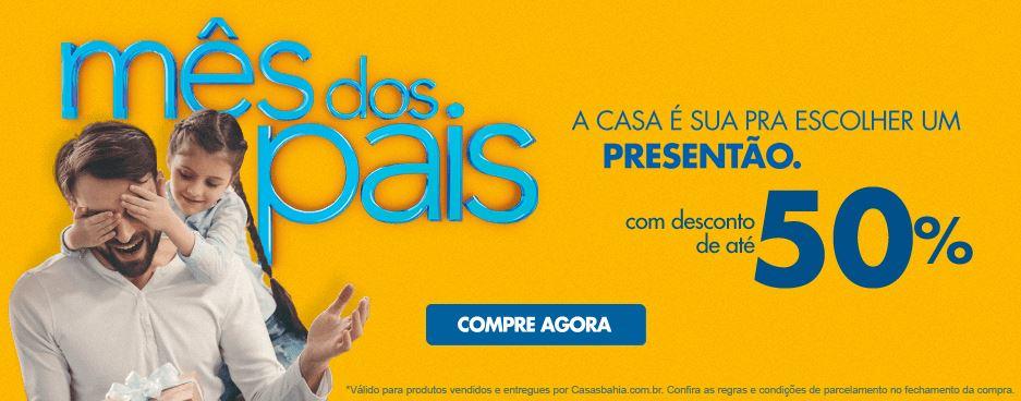 Dia dos Pais Casas Bahia