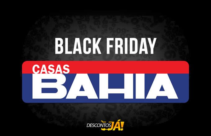 Black Friday Casas Bahia: Ofertas e Promoções