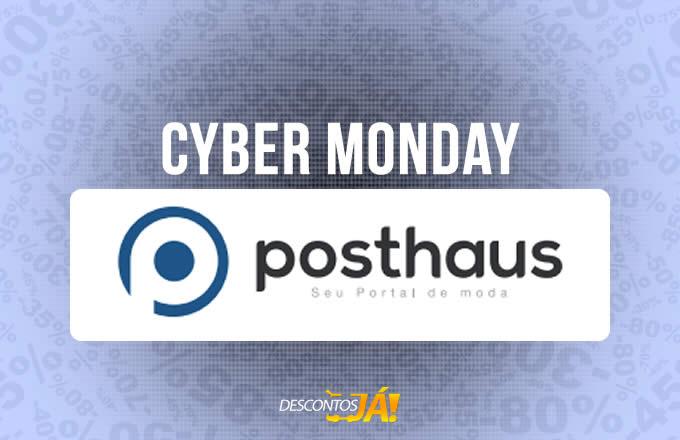 Cyber Monday Posthaus - Ofertas e Promoções